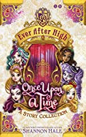 Ever After High: Once Upon A Time: A Short Story Collection