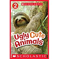 Scholastic Reader Level 2: Ugly Cute Animals (English Edition)