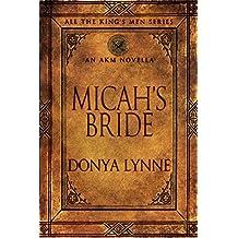 Micah's Bride: An AKM Novella (All the King's Men Book 9)
