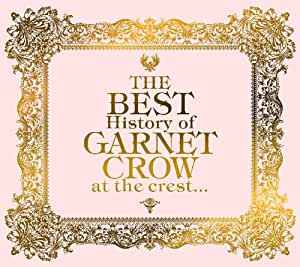 THE BEST History of GARNET CROW at the crest...(初回限定盤)