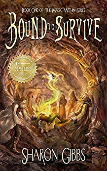 Bound to Survive: The Magic Within (The Magic Within Series Book 1) by [Gibbs, Sharon]