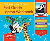 Get Ready for School First Grade Laptop Workbook: Sight Words, Beginning Reading, Handwriting, Vowels & Consonants, Word Families