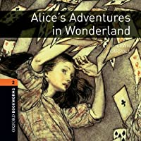 Alice's Adventures in Wonderland: 700 Headwords (Oxford Bookworms ELT)