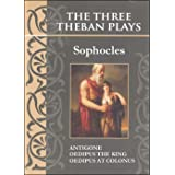 The Three Theban Plays: Antigone; Oedipus the King; Oedipus at Colonus (Annotated)