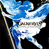 HUNTING FOR YOUR DREAM (Single Version) / GALNERYUS