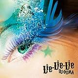 『Lie-Lie-Lie』 DJ OZMA