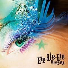 DJ OZMA「Lie-Lie-Lie」のジャケット画像