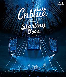 CNBLUE 2017 ARENA TOUR ~Starting Over~ @ YOKOHAMA ARENA 通常盤BD [Blu-ray]