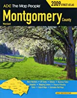 ADC Montgomery County Maryland Street Atlas 2009 (ADC The Map People)