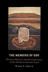 The Memoirs of God: History, Memory, and the Experience of the Divine in Ancient Israel ペーパーバック