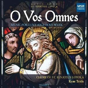 O Vos Omnes: Music for Lent & Holy Week