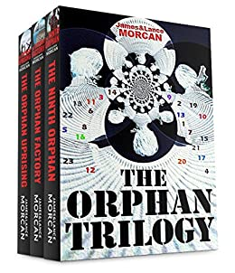The Orphan Trilogy (The Ninth Orphan / The Orphan Factory / The Orphan Uprising) by [Morcan, James, Lance Morcan]