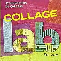 Collage Lab : 52 Proyectos de collage
