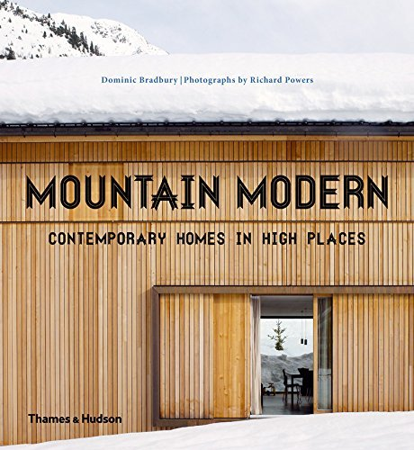 Download Mountain Modern: Contemporary Homes in High Places 0500517460
