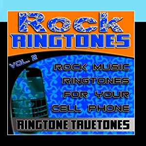 Rock Ringtones Vol. 2 - Rock Music Ringtones For Your Cell Phone
