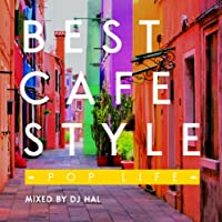 BEST CAFE STYLE-POP LIFE-MIXED BY DJ HAL