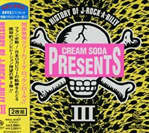 CREAM SODA PRESENT HISTORY OF J-ROCK-A-BILLY 3