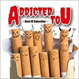 ADDICTED To U~Best Of Selection~