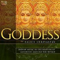 インド音楽 全世界の女神の祝福 (Goddess - Indian Music in Celebration of Goddesses Around the World)