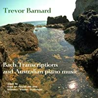 Bach Transcriptions & Mod Australian Piano Music