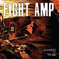 Manners And Praise by Fight Amp (2009-10-26)