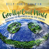 Goodbye Cruel World: Searching For Happiness In The 21st Century