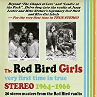 The Red Bird Girls: Very First Time in True Stereo 1964-1966 (Jewel Case Version) by Various (2015-02-01)