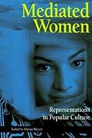 Mediated Women: Representations in Popular Culture (The Hampton Press Communication Series Political Communication)