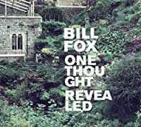 One Thought Revealed by Bill Fox