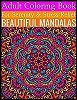 Adult Coloring Book For Serenity & Stress-Relief Beautiful Mandalas: (Adult Coloring Book )