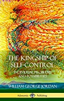 The Kingship of Self-Control: Individual Problems and Possibilities (Hardcover)