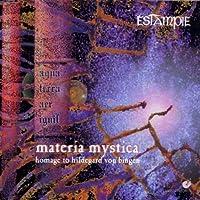 Estampie: Materia Mystica (Homage To Hildegard Von Bingen) by Estampie (1998-11-01)