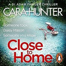 Close to Home: DI Fawley, Book 1
