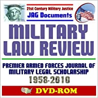 21st Century Military Justice JAG Documents: Military Law Review Premier Armed Forces Journal of Military Legal Scholarship Complete Archives 1958-2010 (DVD-ROM) [並行輸入品]