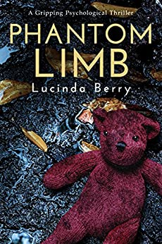 Phantom Limb: A Gripping Psychological Thriller by [Berry, Lucinda]