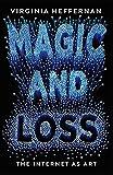 Magic and Loss: The Internet as Art (English Edition)
