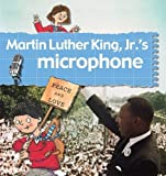 Martin Luther King JR.'s Microphone (Stories of Great People) by Bailey, Gerry, Foster, Karen (2008) Paperback 画像