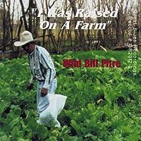 I Was Raised on a Farm