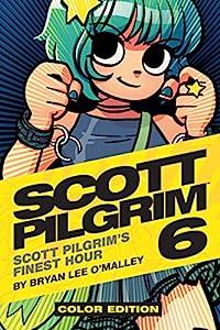 Scott Pilgrim Vol. 6 (of 6): Finest Hour - Color Edition (Scott Pilgrim (Color)) (English Edition)