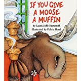 If You Give a Moose a Muffin Big Book (If You Give...)