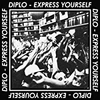 Express Yourself by Diplo