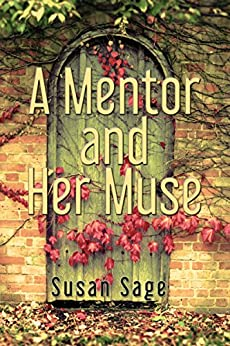 A Mentor and Her Muse by [Sage, Susan]