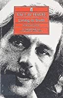 Vaclav Havel: or Living in Truth