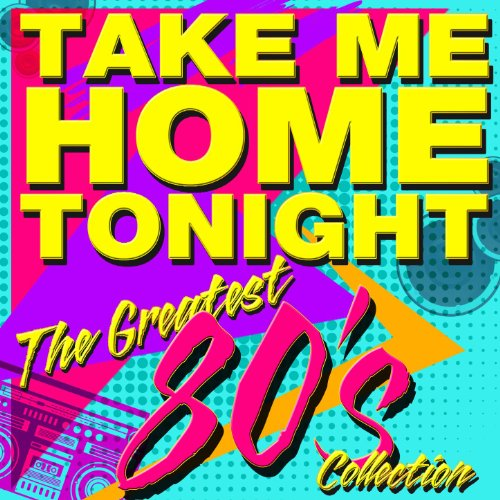 Take Me Home Tonight - The Gre...