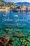 Sicilian Splendors: Discovering the Secret Places That Speak to the Heart