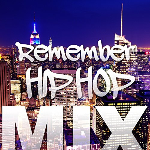 Remember HIP HOP MIX