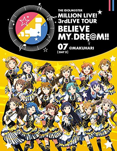 THE IDOLM@STER MILLION LIVE! 3rdLIVE TOUR BELIEVE MY DRE@M!! LIVE Blu-ray 07@MAKUHARI DAY2- (2017-02-22)