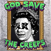 God Save the Creeps [Explicit]