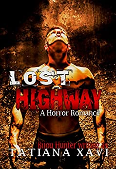 Lost Highway: A Horror Romance by [Xavi, Tatiana, Hunter, Bijou]