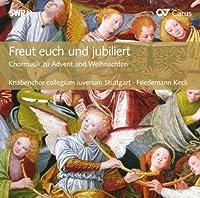 Freut euch und jubiliert: Chormusik zu Advent und Weihnachten (2004-08-05)